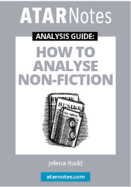 ATAR NOTES ANALYSIS GUIDE: HOW TO ANALYSE NONFICTION