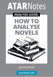 ATAR NOTES ANALYSIS GUIDE: HOW TO ANALYSE NOVELS