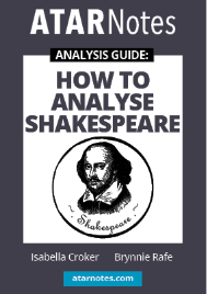 ATAR NOTES ANALYSIS GUIDE: HOW TO ANALYSE SHAKESPEARE