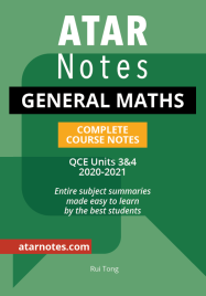 ATAR NOTES QCE: GENERAL MATHS UNITS 3&4 COMPLETE COURSE NOTES