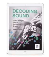 DECODING SOUND: MUSIC ANALYSIS FOR THE SECONDARY SCHOOL EBOOK