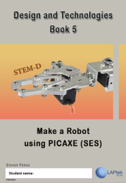 DESIGN & TECHNOLOGY AC BOOK 5: MAKE A ROBOT USING PICAXE EBOOK (Restrictions apply to eBook, read product description)