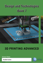 DESIGN & TECHNOLOGY AC BOOK 7: 3D PRINTING ADVANCED EBOOK (Restrictions apply to eBook, read product description)