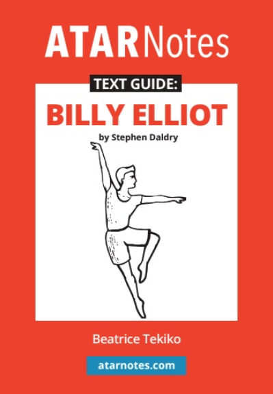 ATAR NOTES TEXT GUIDE: BILLY ELLIOT
