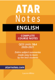 ATAR NOTES QUEENSLAND (QCE): ENGLISH UNITS 3&4 COMPLETE COURSE NOTES