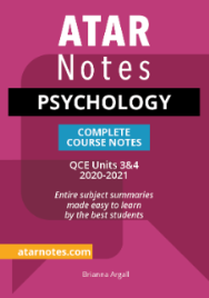 ATAR NOTES QUEENSLAND (QCE): PSYCHOLOGY UNITS 3&4 COMPLETE COURSE NOTES