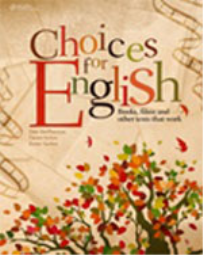 CHOICES FOR ENGLISH: BOOKS, FILMS AND OTHER TEXTS THAT WORK