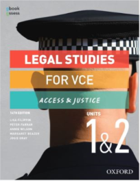 LEGAL STUDIES FOR VCE UNITS 1&2 ACCESS & JUSTICE STUDENT OBOOK & ACCESS 14E