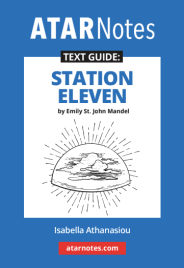 ATAR NOTES TEXT GUIDE: STATION ELEVEN BY EMILY ST. JOHN MANDEL