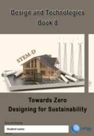 DESIGN & TECHNOLOGIES BOOK 8: TOWARDS ZERO DESIGNING FOR SUSTAINABILITY