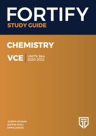 FORTIFY VCE CHEMISTRY UNITS 3&4 2020 - 2022 STUDY GUIDE