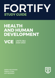 FORTIFY VCE HEALTH & HUMAN DEVELOPMENT UNITS 3&4 2020 - 2023 STUDY GUIDE