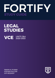 FORTIFY VCE LEGAL STUDIES UNITS 3&4 2020 - 2023 STUDY GUIDE