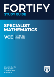 FORTIFY VCE SPECIALIST MATHEMATICS UNITS 3&4 2020 - 2022 STUDY GUIDE