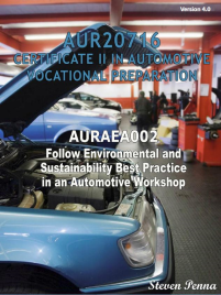 CERT II IN AUTOMOTIVE VOCATIONAL PREPARATION: FOLLOW ENVIRONMENTAL & SUSTAINABILITY BEST PRACTICE IN AUTO WORKSHOP EBOOK (Restrictions apply to eBook, read product description)