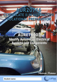 CERT II IN AUTOMOTIVE VOCATIONAL PREPARATION: IDENTIFY AUTOMOTIVE ELECTRICAL SYSTEMS & COMPONENTS EBOOK (Restrictions apply to eBook, read product description)