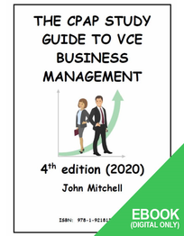 THE CPAP STUDY GUIDE TO VCE BUSINESS MANAGEMENT 4E EBOOK (No printing or refunds. Check product description before purchasing)