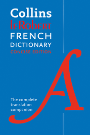 COLLINS ROBERT FRENCH DICTIONARY CONCISE EDITION 240,000 TRANSLATIONS 10E
