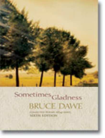 SOMETIMES GLADNESS: BRUCE DAWE COLLECTED POEMS