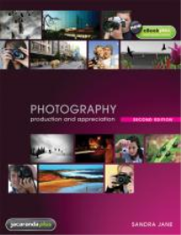 PHOTOGRAPHY PRODUCTION AND APPRECIATION 2E & EBOOKPLUS