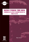 REDS UNDER THE BED: AMERICAN ANTI COMMUNISM IN THE 1950'S