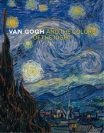 VAN GOGH AND THE COLOURS OF THE NIGHT