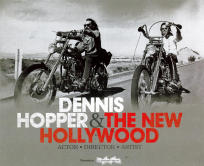 DENNIS HOPPER AND NEW HOLLYWOOD: ACTOR, DIRECTOR, ARTIST