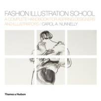 FASHION ILLUSTRATION SCHOOL: COMPLETE HANDBOOK