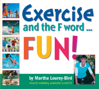 EXERCISE AND THE F WORD...FUN!
