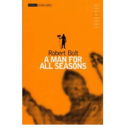 the inexorable integrity of the main character of robert bolts play a man for all seasons Find helpful customer reviews and review ratings for a man for all seasons at amazoncom he was a man of integrity robert bolt bases his play on the.