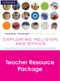 EXPLORING RELIGION AND ETHICS FOR SENIOR SECONDARY STUDENTS TEACHER RESOURCE PACK