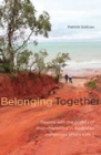 BELONGING TOGETHER: DEALING WITH THE POLITICS OF DISENCHANTMENT IN AUSTRALIAN INDIGENOUS POLICY