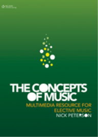 THE CONCEPTS OF MUSIC: A MULTIMEDIA RESOURCE FOR ELECTIVE MUSIC - TEACHER PACK WITH DVD/CD