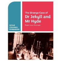 THE STRANGE CASE OF DR JEKYLL AND MR HYDE: OXFORD LITERATURE COMPANIONS