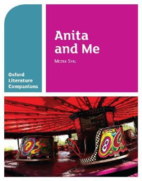 ANITA AND ME: OXFORD LITERATURE COMPANIONS