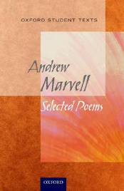 ANDREW MARVELL SELECTED POEMS: OXFORD STUDENT TEXTS