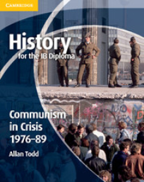 HISTORY FOR THE IB DIPLOMA: COMMUNISM IN CRISIS 1976-89