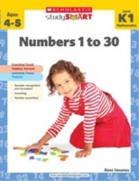 STUDY SMART - NUMBERS 1 TO 30: LEVEL K1