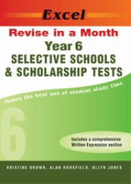 EXCEL REVISE IN A MONTH YEAR 6 - SELECTIVE SCHOOLS & SCHOLARSHIP TESTS