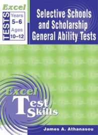 EXCEL TEST SKILLS - SELECTIVE SCHOOLS & SCHOLARSHIP GENERAL ABILITY TESTS YEAR 5-6