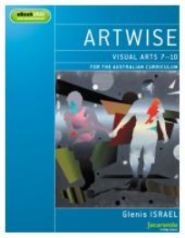 ARTWISE: VISUAL ARTS FOR THE AUSTRALIAN CURRICULUM 7-10 & EBOOKPLUS