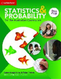 STATISTICS AND PROBABILITY FOR THE AUSTRALIAN CURRICULUM YEAR 7&8 TEACHER RESOURCE PACKAGE