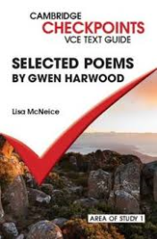 CAMBRIDGE CHECKPOINTS VCE TEXT GUIDES: GWEN HARWOOD SELECTED POEMS