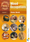 CONSTRUCTION NVQ SERIES LEVEL 1 - WOOD OCCUPATIONS