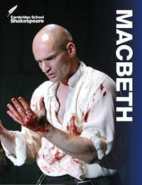 CAMBRIDGE SCHOOL SHAKESPEARE MACBETH