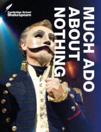 CAMBRIDGE SCHOOL SHAKESPEARE MUCH ADO ABOUT NOTHING