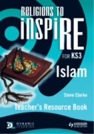 RELIGIONS TO INSPIRE: ISLAM TEACHER RESOURCE BOOK