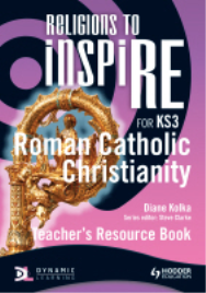 RELIGIONS TO INSPIRE: CATHOLIC CHRISTIANITY TEACHER RESOURCE BOOK