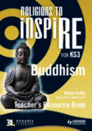 RELIGIONS TO INSPIRE: BUDDHISM TEACHER RESOURCE BOOK