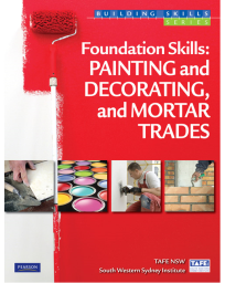 FOUNDATION SKILLS: PAINTING AND DECORATING, AND MORTAR TRADES